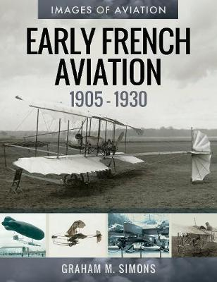 Early French Aviation, 1905-1930 by Simons, Graham M