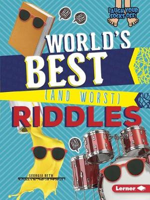 World's Best (and Worst) Riddles by Georgia Beth