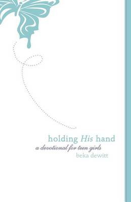 Holding His Hand by Beka DeWitt