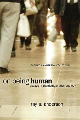 On Being Human by Ray S Anderson