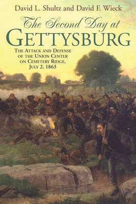 The Second Day at Gettysburg by David L. Schultz