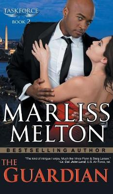 The Guardian (the Taskforce Series, Book 2) by Marliss Melton