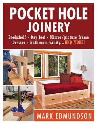 Pocket Hole Joinery by Mark Edmundson
