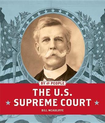 The U.S. Supreme Court by Bill McAuliffe