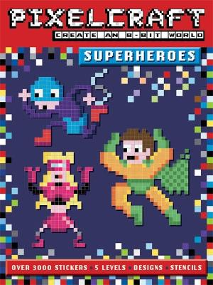 PixelCraft Superheroes by Anna Bowles