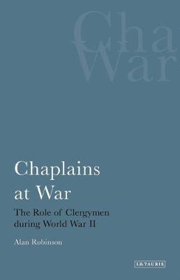 Chaplains at War by Alan Robinson