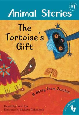 Animal Stories 1: The Tortoise's Gift - A Story from Zambia book