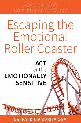 Escaping The Emotional Roller Coaster by Dr. Patricia Zurita Ona