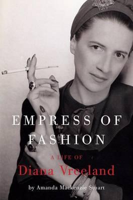 Empress of Fashion by Amanda MacKenzie Stuart