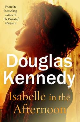 Isabelle in the Afternoon by Douglas Kennedy