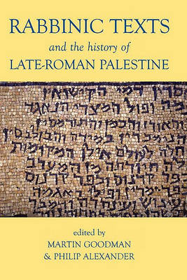 Rabbinic Texts and the History of Late-Roman Palestine book