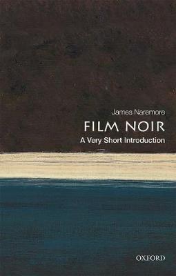 Film Noir: A Very Short Introduction by James Naremore