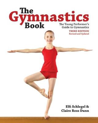 The Gymnastics Book: The Young Performer's Guide to Gymnastics by Claire Dunn