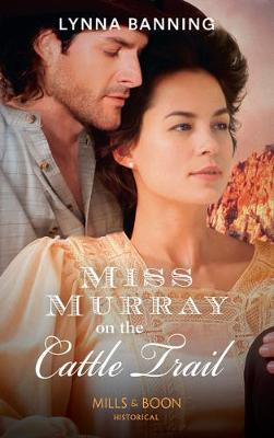 Miss Murray On The Cattle Trail by Lynna Banning