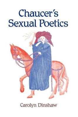 Chaucer's Sexual Poetics by Carolyn Dinshaw