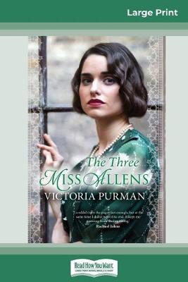 The The Three Miss Allens (16pt Large Print Edition) by Victoria Purman