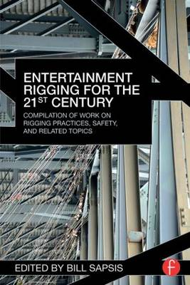 Entertainment Rigging for the 21st Century by Bill Sapsis
