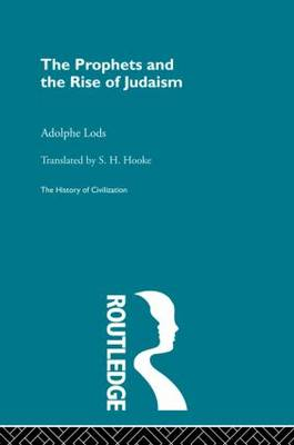 The Prophets and the Rise of Judaism by Adolphe Lods
