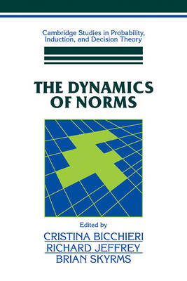 The Dynamics of Norms by Cristina Bicchieri