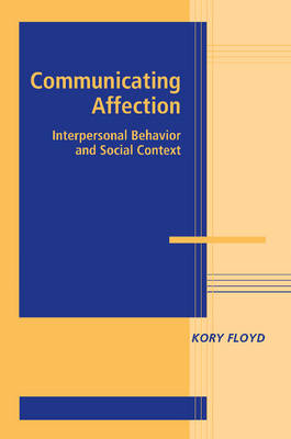 Communicating Affection by Kory Floyd
