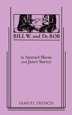 Bill W. and Dr. Bob by Janet Surrey