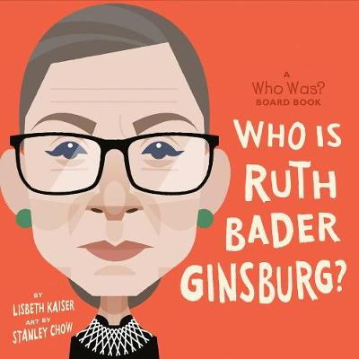 Who Is Ruth Bader Ginsburg?: A Who Was? Board Book by Lisbeth Kaiser