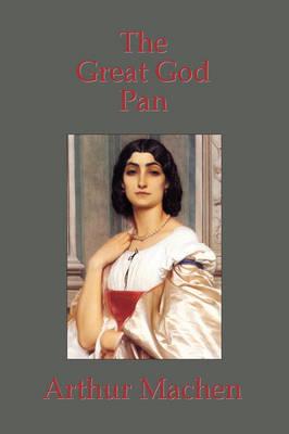 The Great God Pan by Arthur Machen