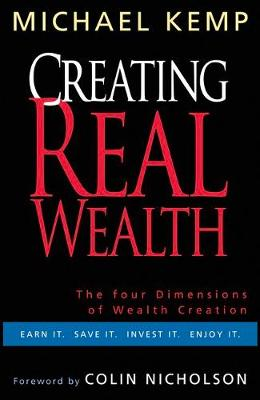 Creating Real Wealth by Michael Kemp