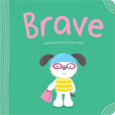 Brave by Sarah Ward