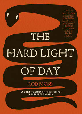 Hard Light of Day by Rod Moss