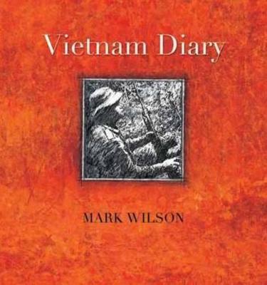 Vietnam Diary by Mark Wilson