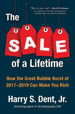 The Sale Of A Lifetime by Harry Dent