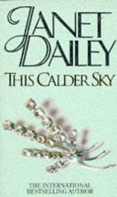 This Calder Sky by Janet Dailey