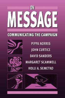 On Message by Pippa Norris