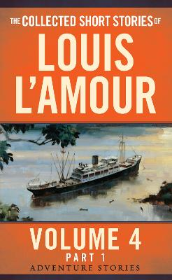 Collected Short Stories of Louis L'amour, Volume 4, Part 1 Collected Short Stories Of Louis L'amour, Volume 4, Part 1,The Volume 4 by Louis L'Amour