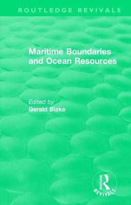 : Maritime Boundaries and Ocean Resources (1987) by Gerald  Henry Blake