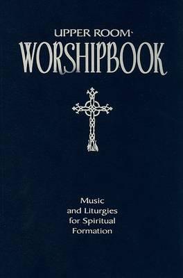 Upper Room Worshipbook by Elise S Eslinger