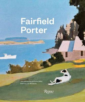 Fairfield Porter by John Wilmerding