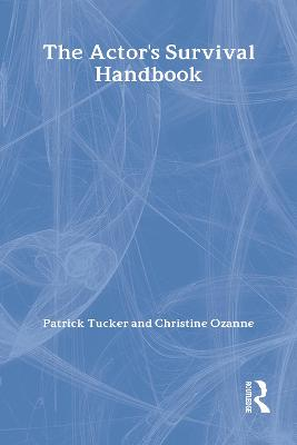 The Actor's Survival Handbook by Patrick Tucker