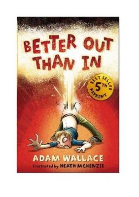 Better Out Than in by Adam Wallace
