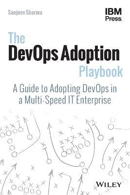 The DevOps Adoption Playbook by Sanjeev Sharma