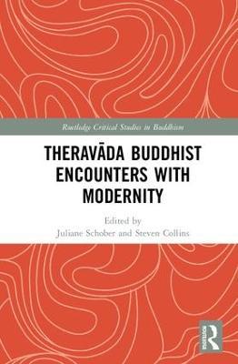 Theravada Buddhist Encounters with Modernity by Juliane Schober