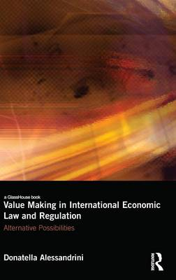 Value Making in International Economic Law and Regulation book