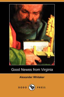 Good Newes from Virginia (Dodo Press) book