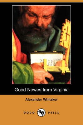 Good Newes from Virginia (Dodo Press) book