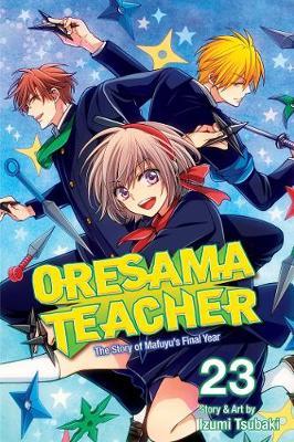 Oresama Teacher, Vol. 23 by Izumi Tsubaki