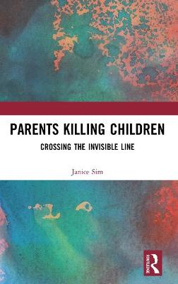 Parents Killing Children: Crossing the Invisible Line book