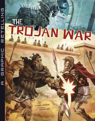 The Trojan War by Matt Chandler