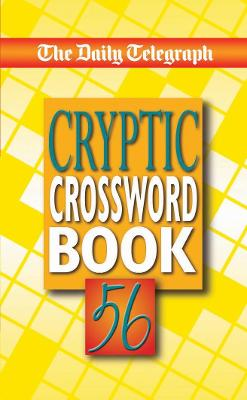 The Daily Telegraph Cryptic Crossword Book 56 by Telegraph Group Limited