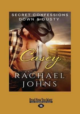 Secret Confessions: Down & Dusty Casey by Rachael Johns